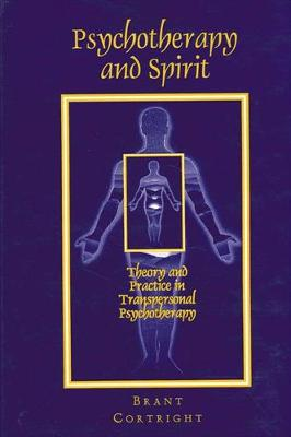 Psychotherapy and Spirit: Theory and Practice in Transpersonal Psychotherapy