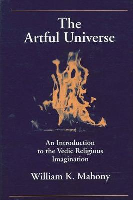 The Artful Universe: An Introduction to the Vedic Religious Imagination