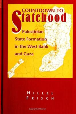 Countdown to Statehood: Palestinian State Formation in the West Bank and Gaza