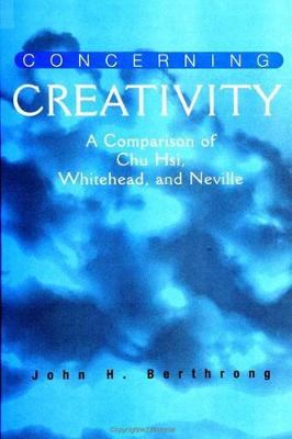 Concerning Creativity: A Comparison of Chu Hsi, Whitehead, and Neville