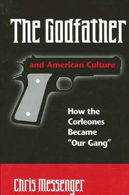 "The Godfather and American Culture: How the Corleones Became ""Our Gang"""