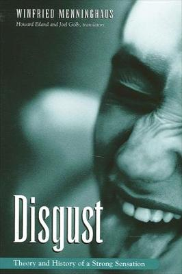 Disgust: Theory and History of a Strong Sensation