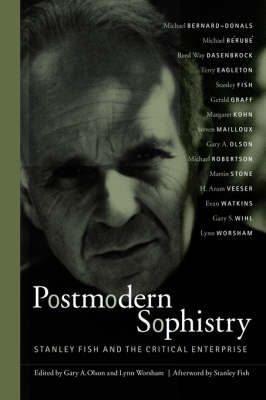 Postmodern Sophistry: Stanley Fish and the Critical Enterprise