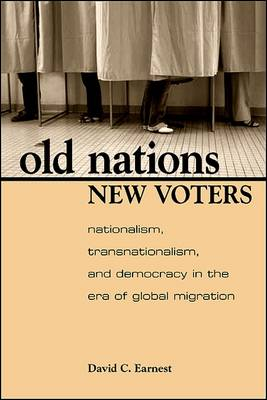 Old Nations, New Voters: Nationalism, Transnationalism, and Democracy in the Era of Global Migration