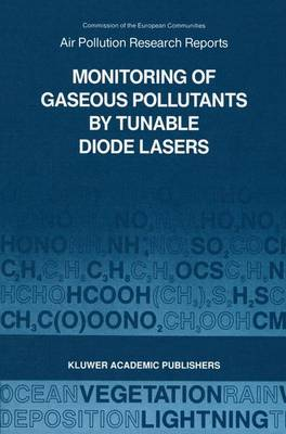 Monitoring of Gaseous Pollutants by Tunable Diode Lasers: Proceedings of the International Symposium held in Freiburg, F.R.G. 17-18 October 1988