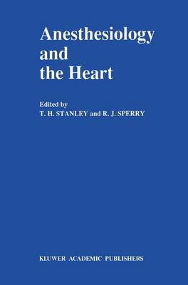 Anesthesiology and the Heart: Annual Utah Postgraduate Course in Anesthesiology 1990