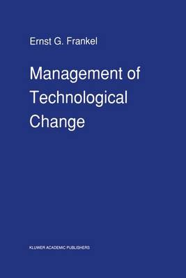 Management of Technological Change: The Great Challenge of Management for the Future