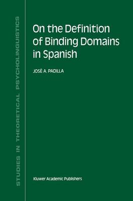 On the Definition of Binding Domains in Spanish: Evidence from Child Language
