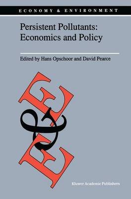 Persistent Pollutants: Economics and Policy: Economics and Policy