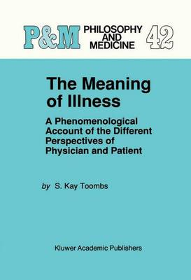 The Meaning of Illness: A Phenomenological Account of the Different Perspectives of Physician and Patient