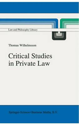 Critical Studies in Private Law: A Treatise on Need-Rational Principles in Modern Law