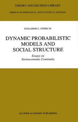 Dynamic Probabilistic Models and Social Structure: Essays on Socioeconomic Continuity