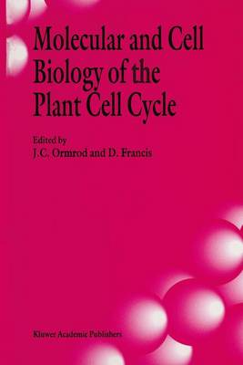 Molecular and Cell Biology of the Plant Cell Cycle: Proceedings of a Meeting Held at Lancaster University, April 9-10th, 1992