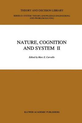 Nature, Cognition and System II: Current Systems-Scientific Research on Natural and Cognitive Systems Volume 2: On Complementarity and Beyond