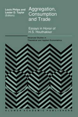 Aggregation, Consumption and Trade: Essays in Honor of H.S. Houthakker