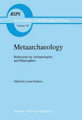 Metaarchaeology: Reflections by Archaeologists and Philosophers