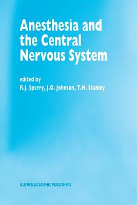 Anesthesia and the Central Nervous System: Papers presented at the 38th Annual Postgraduate Course in Anesthesiology, February 19-23, 1993
