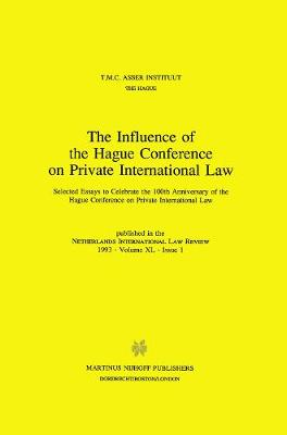 The Influence of the Hague Conference on Private International Law: Selected Essays to Celebrate the 100th Anniversary of the Hague Conference on Private International Law