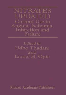 Nitrates Updated: Current Use in Angina, Ischemia, Infarction and Failure