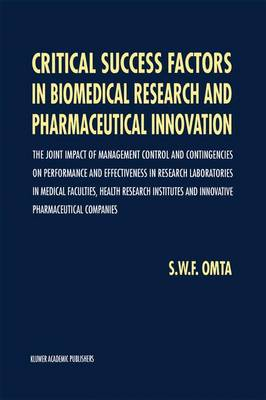 Critical Success Factors in Biomedical Research and Pharmaceutical Innovation: The joint impact of management control and contingencies on performance and effectiveness in research laboratories in medical faculties, health research institutes and innovati