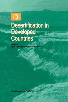 Desertification in Developed Countries: International Symposium and Workshop on Desertification in Developed Countries: Why can't We Control It?