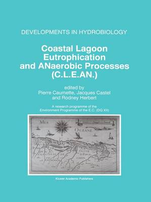 Coastal Lagoon Eutrophication and ANaerobic Processes (C.L.E.AN.): Nitrogen and Sulfur Cycles and Population Dynamics in Coastal Lagoons A Research Programme of the Environment Programme of the EC (DG XII)