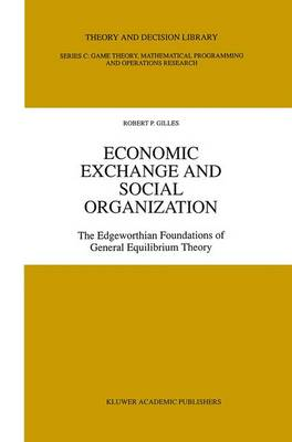 Economic Exchange and Social Organization: The Edgeworthian foundations of general equilibrium theory