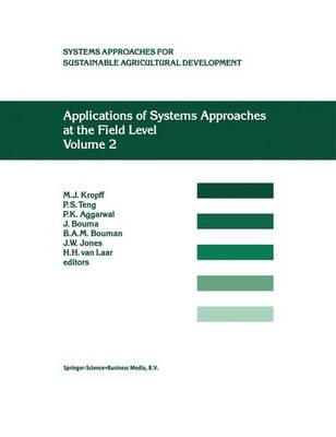 Applications of Systems Approaches at the Field Level: Volume 2: Proceedings of the Second International Symposium on Systems Approaches for Agricultural Development, held at IRRI, Los Banos, Philippines, 6-8 December 1995
