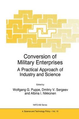 Conversion of Military Enterprises: A Practical Approach of Industry and Science