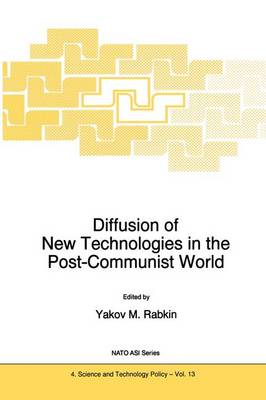 Diffusion of New Technologies in the Post-Communist World: Proceedings of the NATO Advanced Research Workshop on Marketing of High-Tech Know How St Petersburg, Russia June 1994
