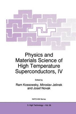 Physics and Materials Science of High Temperature Superconductors, IV