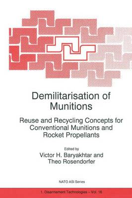 Demilitarisation of Munitions: Reuse and Recycling Concepts for Conventional Munitions and Rocket Propellants