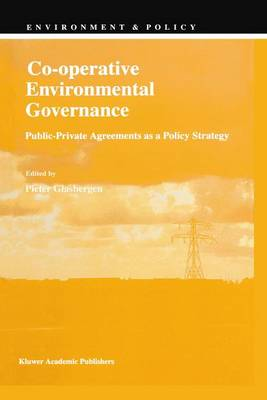 Co-operative Environmental Governance: Public-Private Agreements as a Policy Strategy