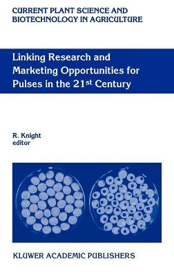 Linking Research and Marketing Opportunities for Pulses in the 21st Century: Proceedings of the Third International Food Legumes Research Conference