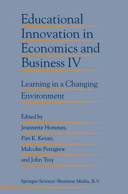 Educational Innovation in Economics and Business IV: Learning in a Changing Environment