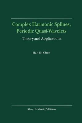 Complex Harmonic Splines, Periodic Quasi-Wavelets: Theory and Applications