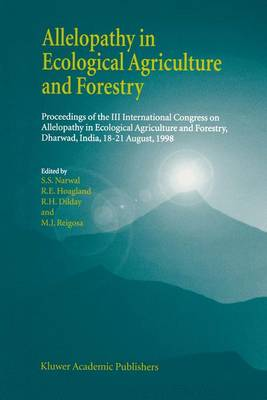 Allelopathy in Ecological Agriculture and Forestry: Proceedings of the III International Congress on Allelopathy in Ecological Agriculture and Forestry, Dharwad, India, 18-21 August 1998