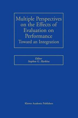 Multiple Perspectives on the Effects of Evaluation on Performance: Toward an Integration