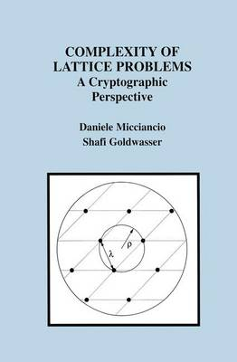Complexity of Lattice Problems: A Cryptographic Perspective