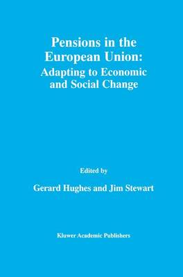 Pensions in the European Union: Adapting to Economic and Social Change: Adapting to Economic and Social Change