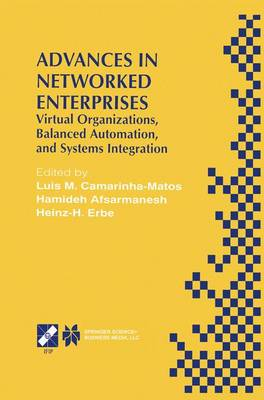 Advances in Networked Enterprises: Virtual Organizations, Balanced Automation, and Systems Integration