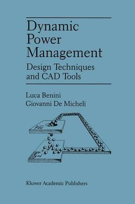 Dynamic Power Management: Design Techniques and CAD Tools