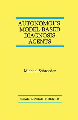 Autonomous, Model-Based Diagnosis Agents