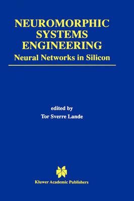 Neuromorphic Systems Engineering: Neural Networks in Silicon