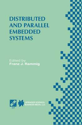 Distributed and Parallel Embedded Systems: IFIP WG10.3/WG10.5 International Workshop on Distributed and Parallel Embedded Systems (DIPES'98) October 5-6, 1998, Schloss Eringerfeld, Germany