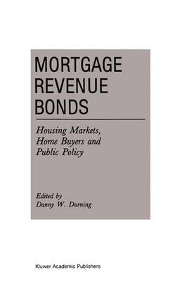 Mortgage Revenue Bonds: Housing Markets, Home Buyers and Public Policy