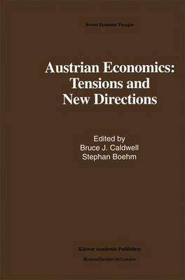 Austrian Economics: Tensions and New Directions