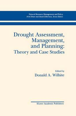 Drought Assessment, Management, and Planning: Theory and Case Studies: Theory and Case Studies