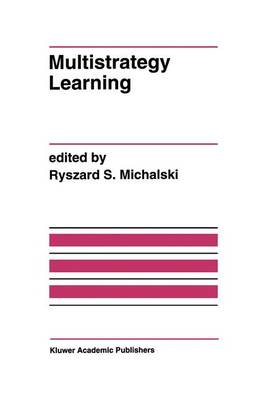 Multistrategy Learning: A Special Issue of MACHINE LEARNING