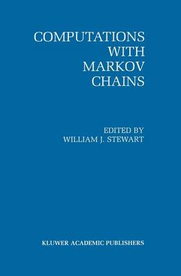 Computations with Markov Chains: Proceedings of the 2nd International Workshop on the Numerical Solution of Markov Chains